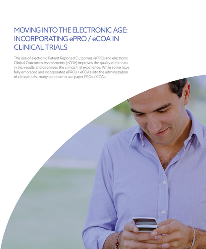 Moving Into The Electronic Age: Incorporating ePRO / eCOA In Clinical Trials