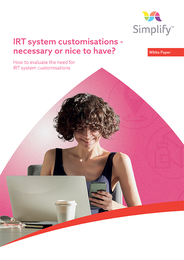 IRT system customisations - necessary or nice to have? How to evaluate the need for IRT system customisations